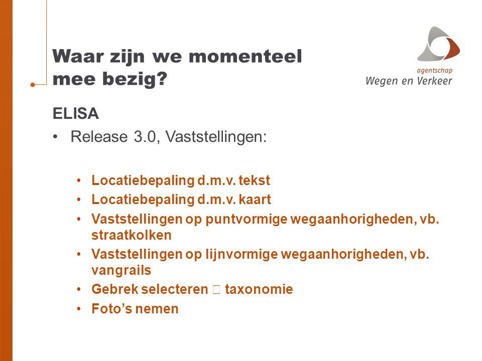 Waar zijn we momenteel mee bezig.ELISA Release 3.0, Vaststellingen: Locatiebepaling d.m.v.