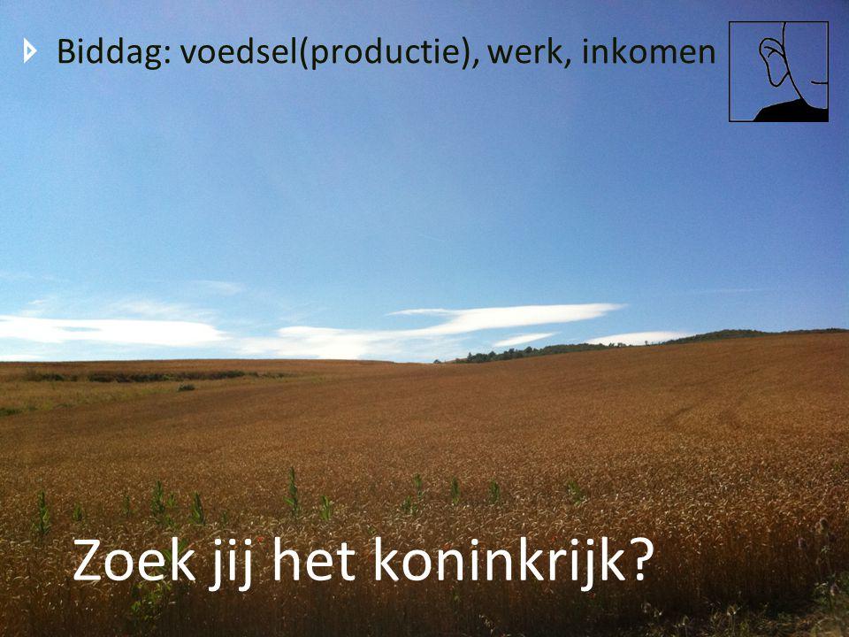 Biddag: voedsel(productie), werk, inkomen