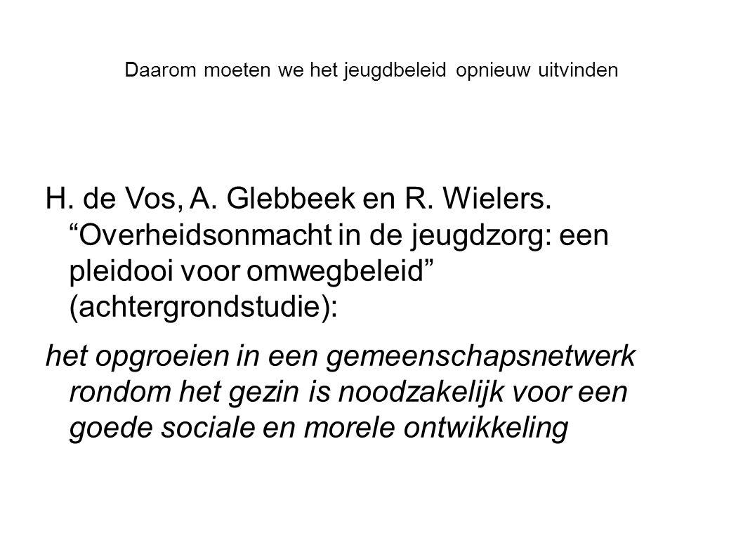 """Daarom moeten we het jeugdbeleid opnieuw uitvinden H. de Vos, A. Glebbeek en R. Wielers. """"Overheidsonmacht in de jeugdzorg: een pleidooi voor omwegbel"""