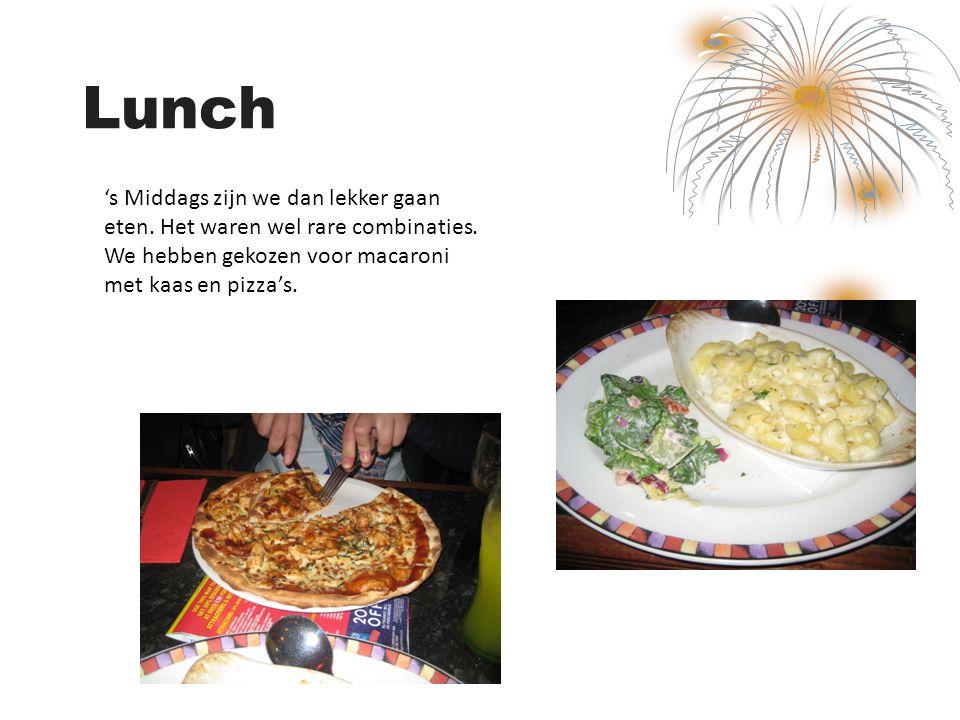 Lunch 's Middags zijn we dan lekker gaan eten. Het waren wel rare combinaties. We hebben gekozen voor macaroni met kaas en pizza's.