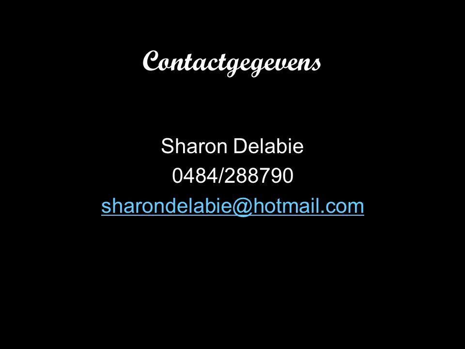 Contactgegevens Sharon Delabie 0484/288790 sharondelabie@hotmail.com