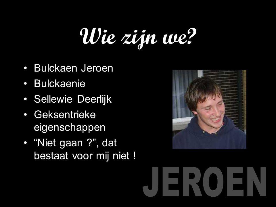 """Bulckaen Jeroen Bulckaenie Sellewie Deerlijk Geksentrieke eigenschappen """"Niet gaan ?"""", dat bestaat voor mij niet !"""
