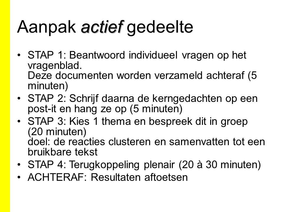 actief Aanpak actief gedeelte STAP 1: Beantwoord individueel vragen op het vragenblad.