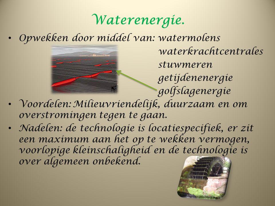 Waterenergie. Opwekken door middel van: watermolens waterkrachtcentrales stuwmeren getijdenenergie golfslagenergie Voordelen: Milieuvriendelijk, duurz