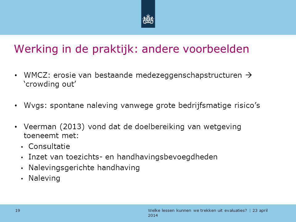 Welke lessen kunnen we trekken uit evaluaties? | 23 april 2014 Werking in de praktijk: andere voorbeelden WMCZ: erosie van bestaande medezeggenschapst