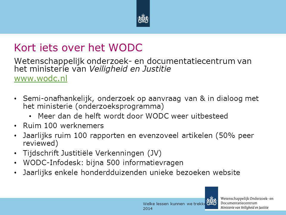 Welke lessen kunnen we trekken uit evaluaties? | 23 april 2014 Kort iets over het WODC Wetenschappelijk onderzoek- en documentatiecentrum van het mini