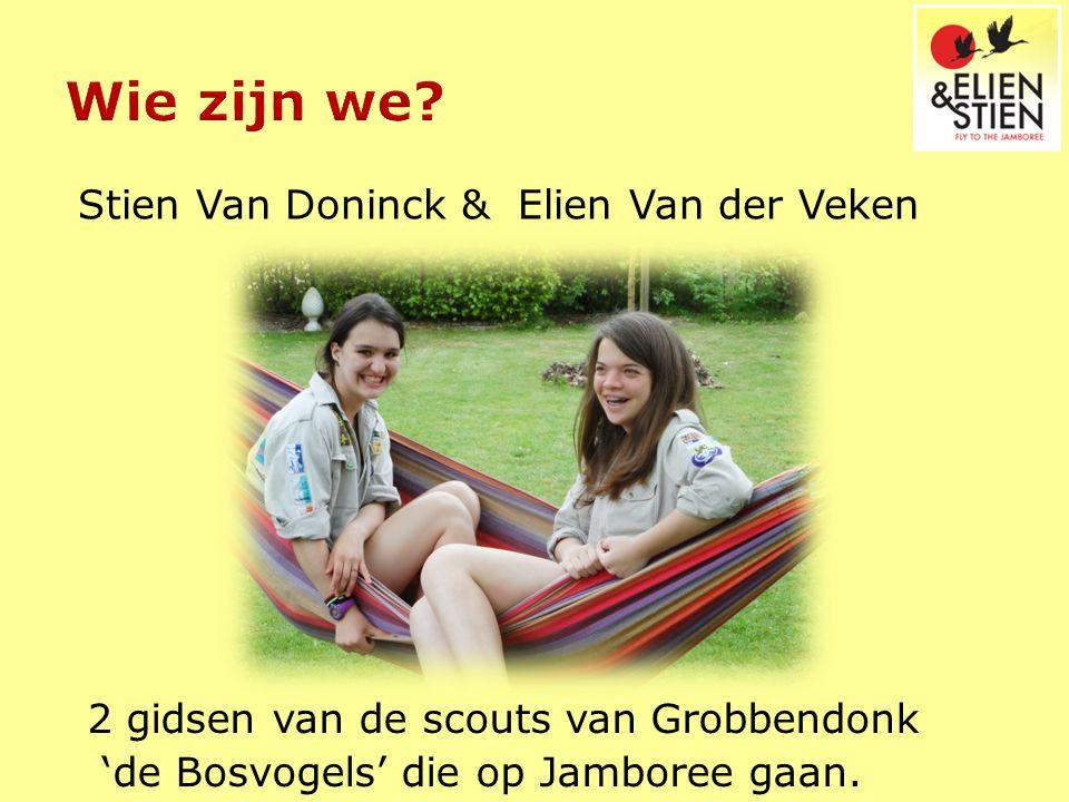 Stien Van Doninck & Elien Van der Veken 2 gidsen van de scouts van Grobbendonk 'de Bosvogels' die op Jamboree gaan.