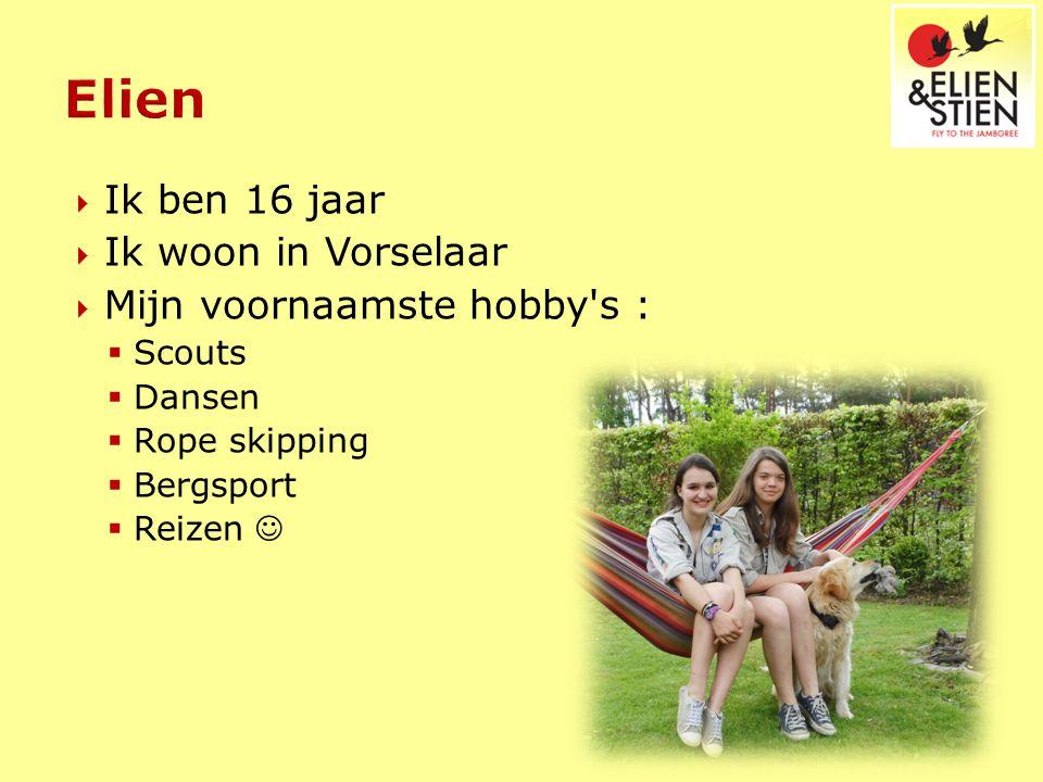  Ik ben 16 jaar  Ik woon in Vorselaar  Mijn voornaamste hobby's :  Scouts  Dansen  Rope skipping  Bergsport  Reizen
