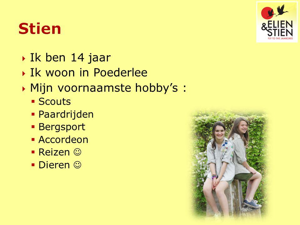  Ik ben 14 jaar  Ik woon in Poederlee  Mijn voornaamste hobby's :  Scouts  Paardrijden  Bergsport  Accordeon  Reizen  Dieren