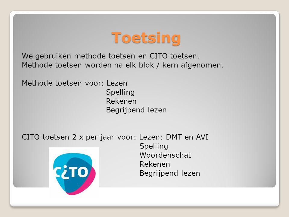 Toetsing We gebruiken methode toetsen en CITO toetsen. Methode toetsen worden na elk blok / kern afgenomen. Methode toetsen voor: Lezen Spelling Reken