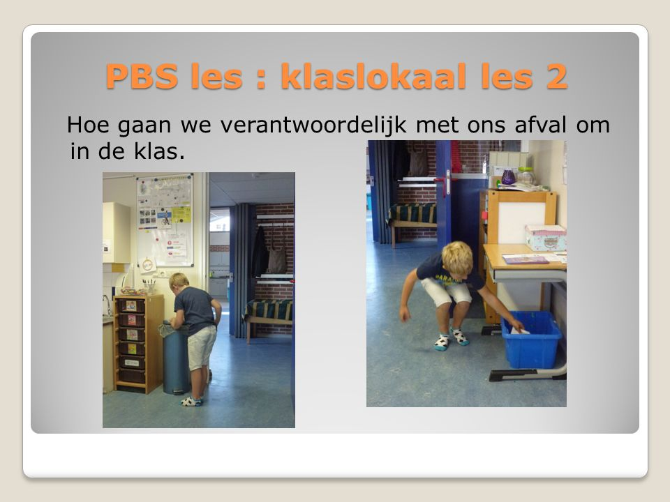 PBS les : klaslokaal les 2 Hoe gaan we verantwoordelijk met ons afval om in de klas.