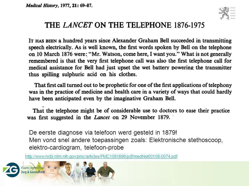 http://www.ncbi.nlm.nih.gov/pmc/articles/PMC1081896/pdf/medhist00108-0074.pdf De eerste diagnose via telefoon werd gesteld in 1879.