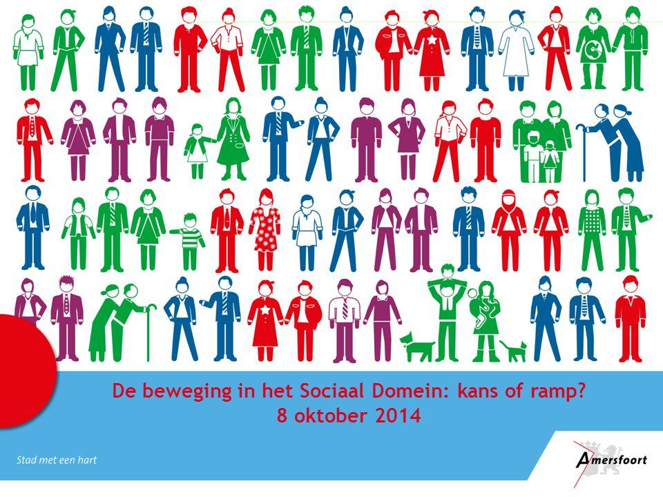 De beweging in het Sociaal Domein: kans of ramp? 8 oktober 2014