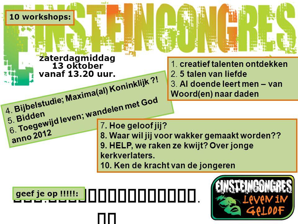 www.einsteincongres. nl geef je op !!!!!: 4. Bijbelstudie; Maxima(al) Koninklijk ?.
