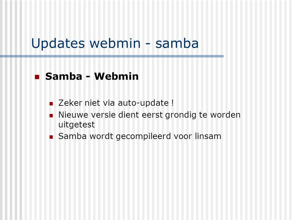 Andere updates Gebeuren in principe via auto-update Auto-update wordt geconfigureerd tijdens upgrade – installatie Auto-update draait in principe dagelijks Updates zijn beschikbaar op pclabftp /linsam/updatesrhes3: enkel updates voor linsam configuratie /linsam/errata-rhes3: alle updates voor RHES 3