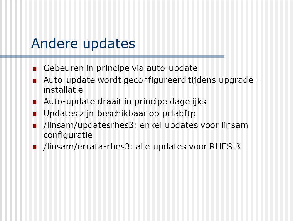 Update via RHN Ofwel via commandolijn: up2date Ofwel inloggen via het web: https://rhn.redhat.com Registratie machine op RHN is eerst vereist .
