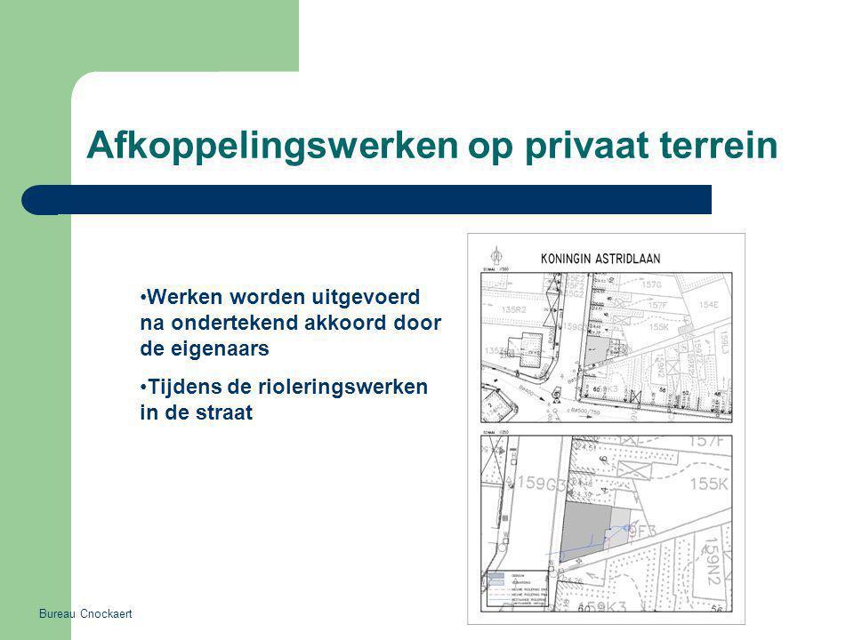 Afkoppelingswerken op privaat terrein Bureau Cnockaert Werken worden uitgevoerd na ondertekend akkoord door de eigenaars Tijdens de rioleringswerken in de straat