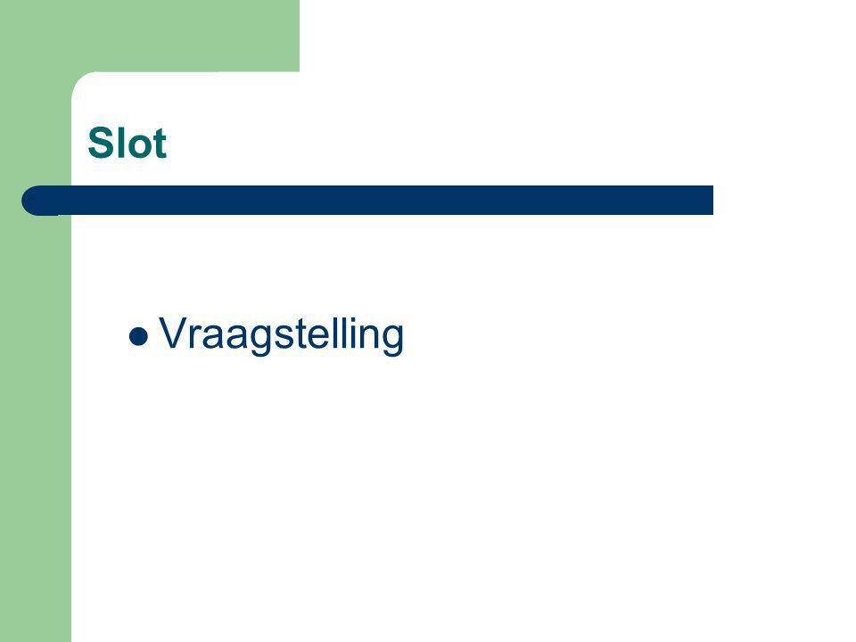 Vraagstelling Slot