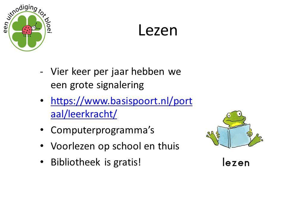 Lezen -Vier keer per jaar hebben we een grote signalering https://www.basispoort.nl/port aal/leerkracht/ https://www.basispoort.nl/port aal/leerkracht