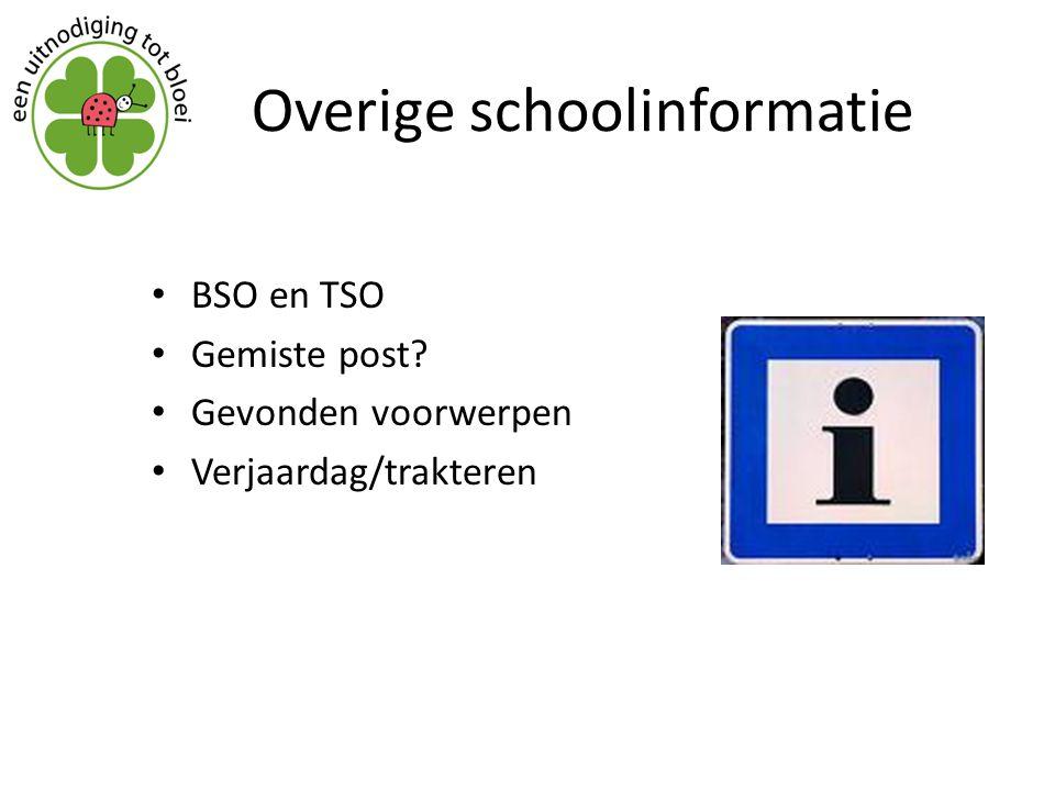 Overige schoolinformatie BSO en TSO Gemiste post? Gevonden voorwerpen Verjaardag/trakteren
