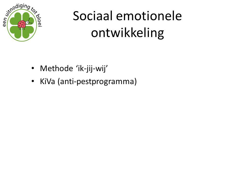 Sociaal emotionele ontwikkeling Methode 'ik-jij-wij' KiVa (anti-pestprogramma)