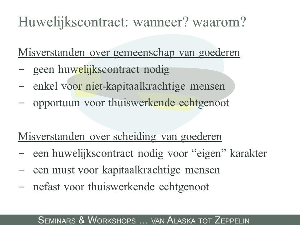 Huwelijkscontract: wanneer? waarom? Misverstanden over gemeenschap van goederen - geen huwelijkscontract nodig - enkel voor niet-kapitaalkrachtige men
