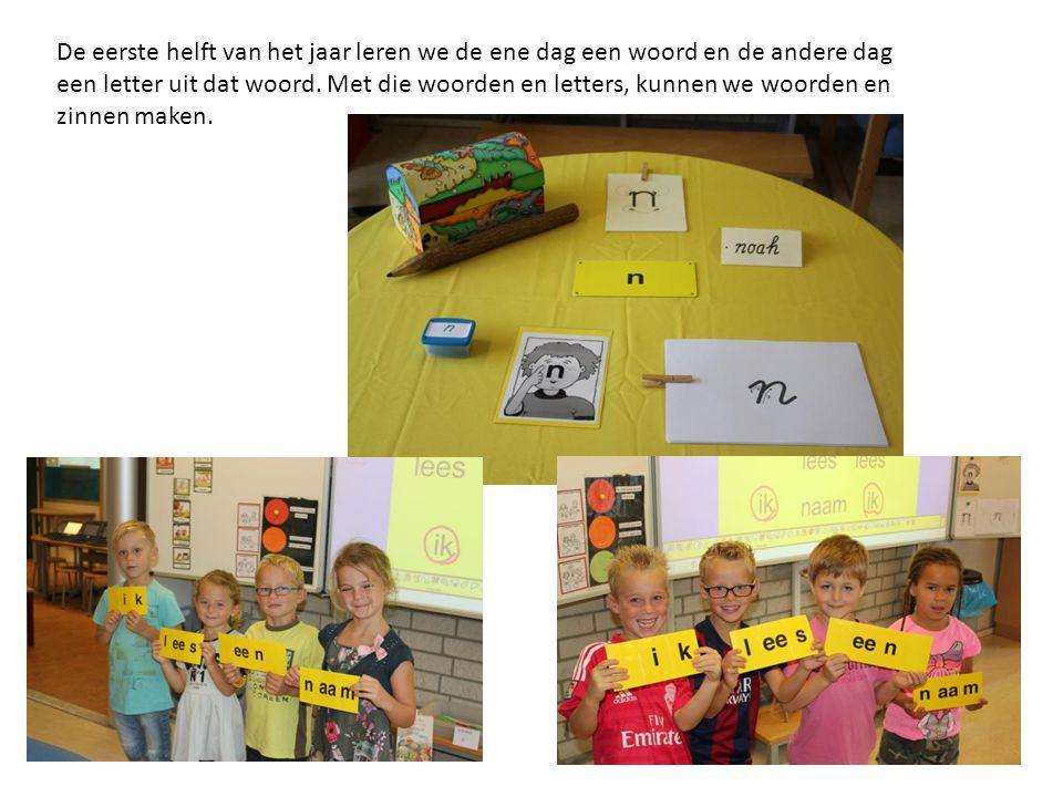 De eerste helft van het jaar leren we de ene dag een woord en de andere dag een letter uit dat woord.