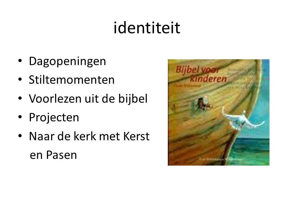 identiteit Dagopeningen Stiltemomenten Voorlezen uit de bijbel Projecten Naar de kerk met Kerst en Pasen