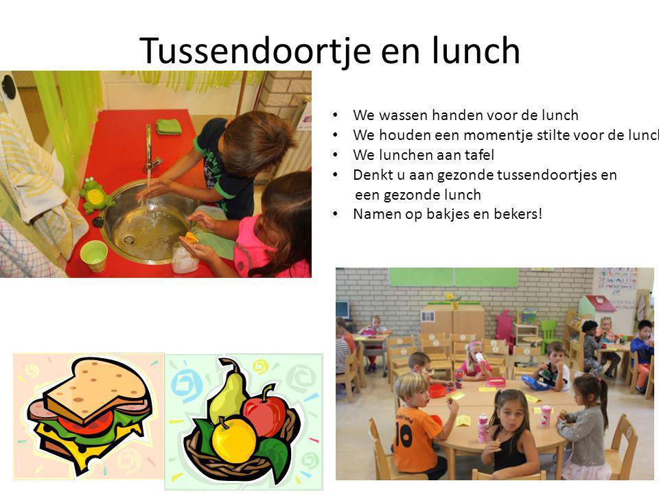 Tussendoortje en lunch We wassen handen voor de lunch We houden een momentje stilte voor de lunch We lunchen aan tafel Denkt u aan gezonde tussendoortjes en een gezonde lunch Namen op bakjes en bekers!