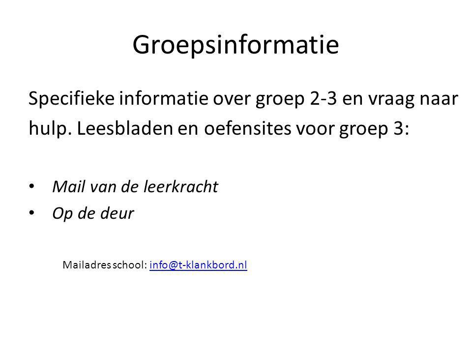 Groepsinformatie Specifieke informatie over groep 2-3 en vraag naar hulp.