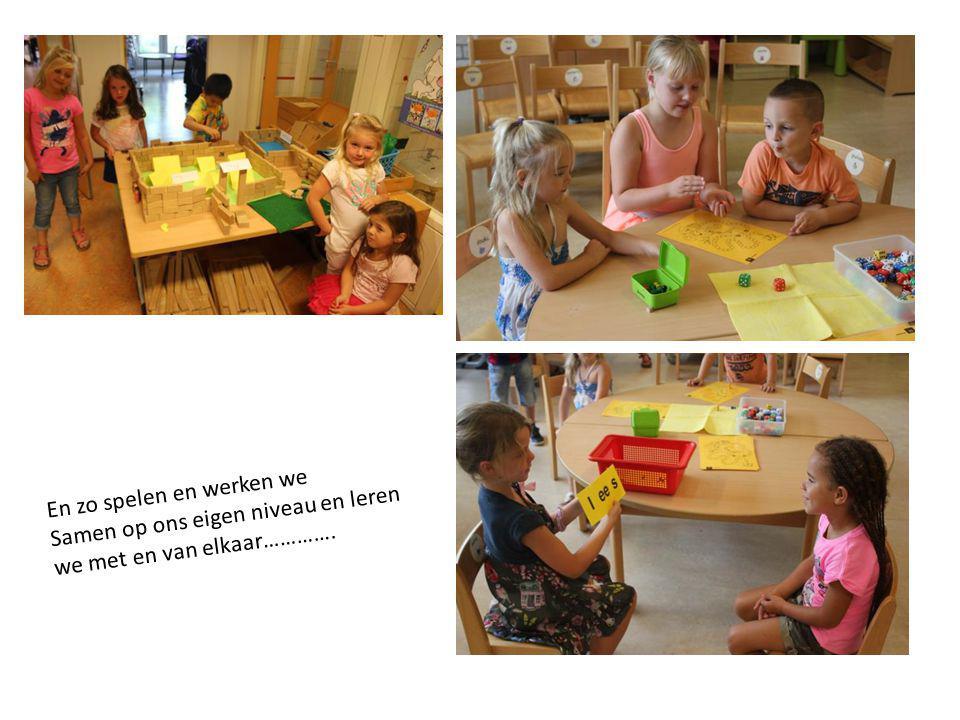 En zo spelen en werken we Samen op ons eigen niveau en leren we met en van elkaar………….