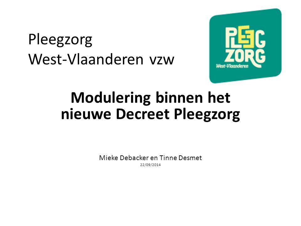 Pleegzorg West-Vlaanderen vzw Modulering binnen het nieuwe Decreet Pleegzorg Mieke Debacker en Tinne Desmet 22/09/2014