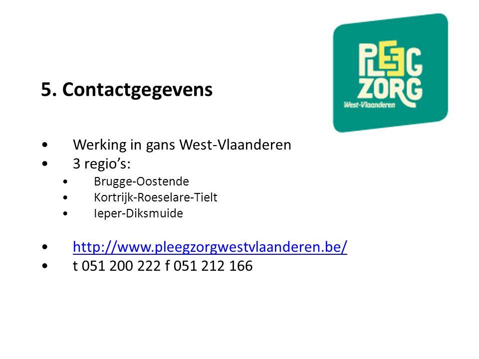 5. Contactgegevens Werking in gans West-Vlaanderen 3 regio's: Brugge-Oostende Kortrijk-Roeselare-Tielt Ieper-Diksmuide http://www.pleegzorgwestvlaande