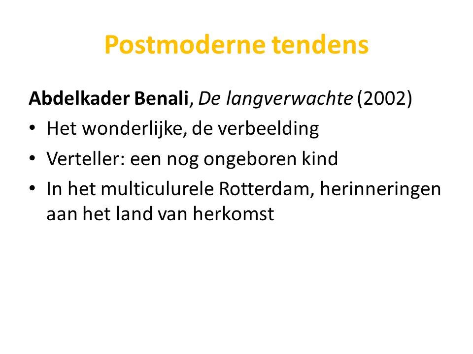 Postmoderne tendens Abdelkader Benali, De langverwachte (2002) Het wonderlijke, de verbeelding Verteller: een nog ongeboren kind In het multiculurele