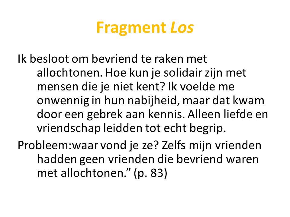 Fragment Los Ik besloot om bevriend te raken met allochtonen. Hoe kun je solidair zijn met mensen die je niet kent? Ik voelde me onwennig in hun nabij