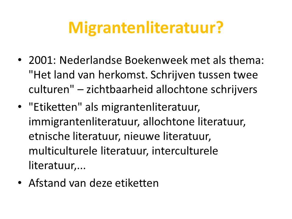 Migrantenliteratuur? 2001: Nederlandse Boekenweek met als thema:
