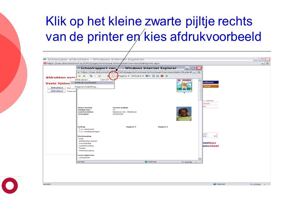 Klik op het kleine zwarte pijltje rechts van de printer en kies afdrukvoorbeeld