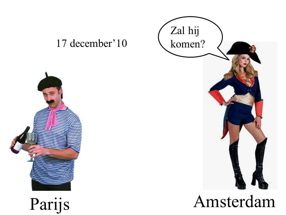 Parijs Amsterdam 17 december'10 Zal hij komen?
