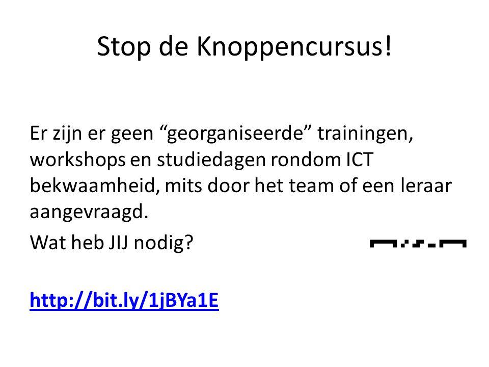 Stop de Knoppencursus.