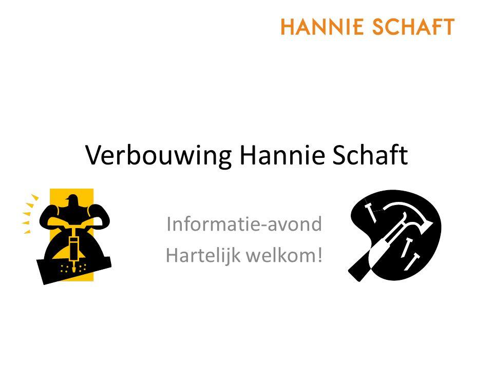 Verbouwing Hannie Schaft Informatie-avond Hartelijk welkom!