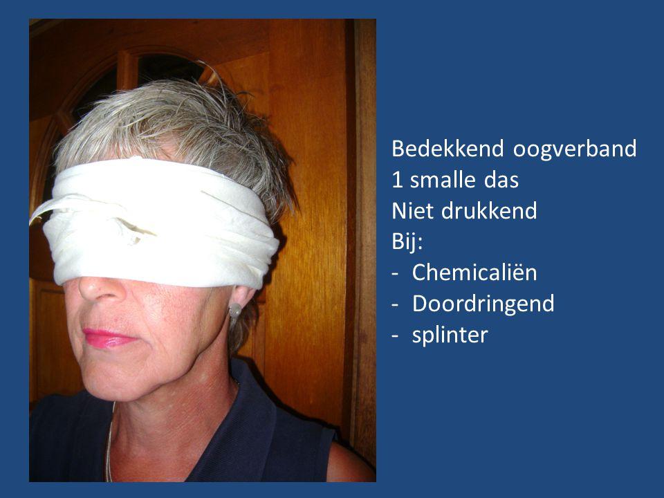 Bedekkend oogverband 1 smalle das Niet drukkend Bij: -Chemicaliën -Doordringend -splinter