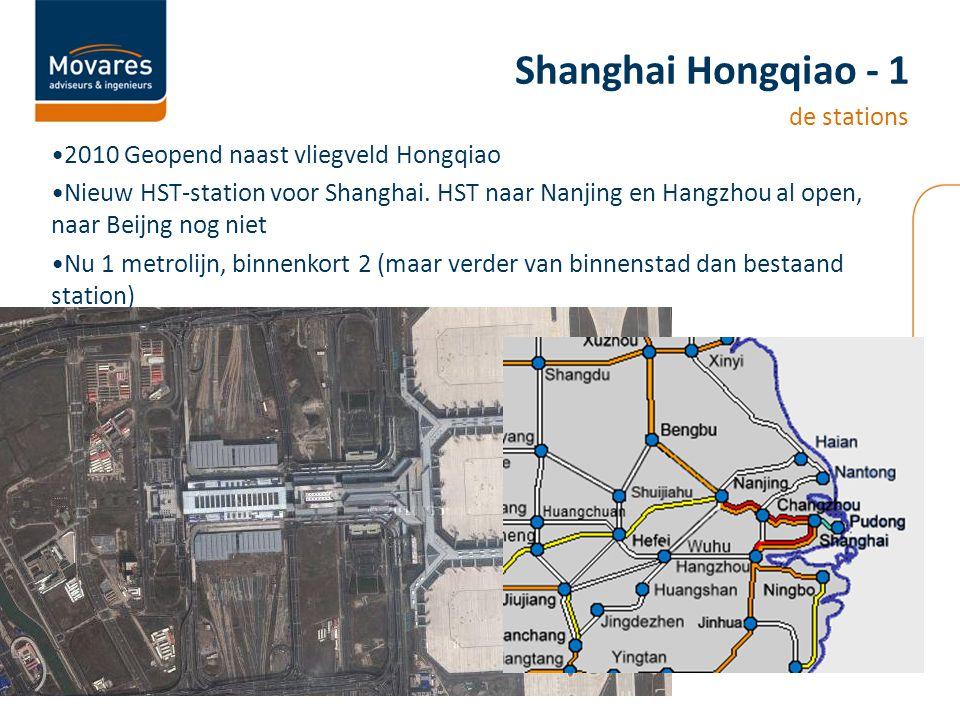2010 Geopend naast vliegveld Hongqiao Nieuw HST-station voor Shanghai. HST naar Nanjing en Hangzhou al open, naar Beijng nog niet Nu 1 metrolijn, binn