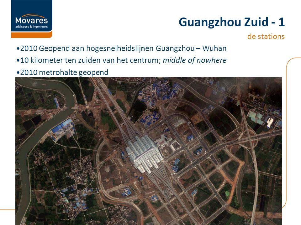 2010 Geopend aan hogesnelheidslijnen Guangzhou – Wuhan 10 kilometer ten zuiden van het centrum; middle of nowhere 2010 metrohalte geopend Guangzhou Zuid - 1 de stations