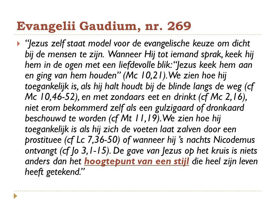 """Evangelii Gaudium, nr. 269  """"Jezus zelf staat model voor de evangelische keuze om dicht bij de mensen te zijn. Wanneer Hij tot iemand sprak, keek hij"""