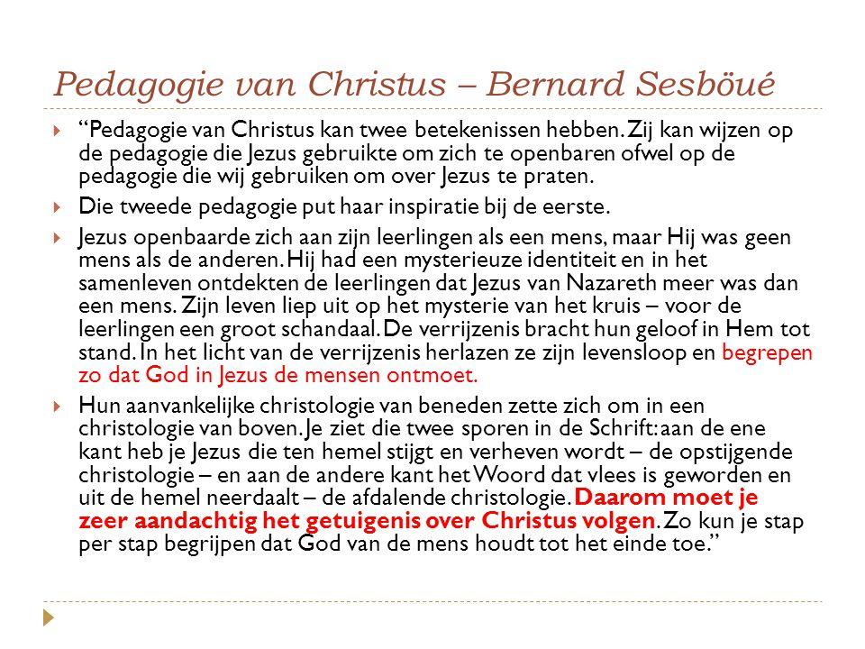 """Pedagogie van Christus – Bernard Sesböué  """"Pedagogie van Christus kan twee betekenissen hebben. Zij kan wijzen op de pedagogie die Jezus gebruikte om"""