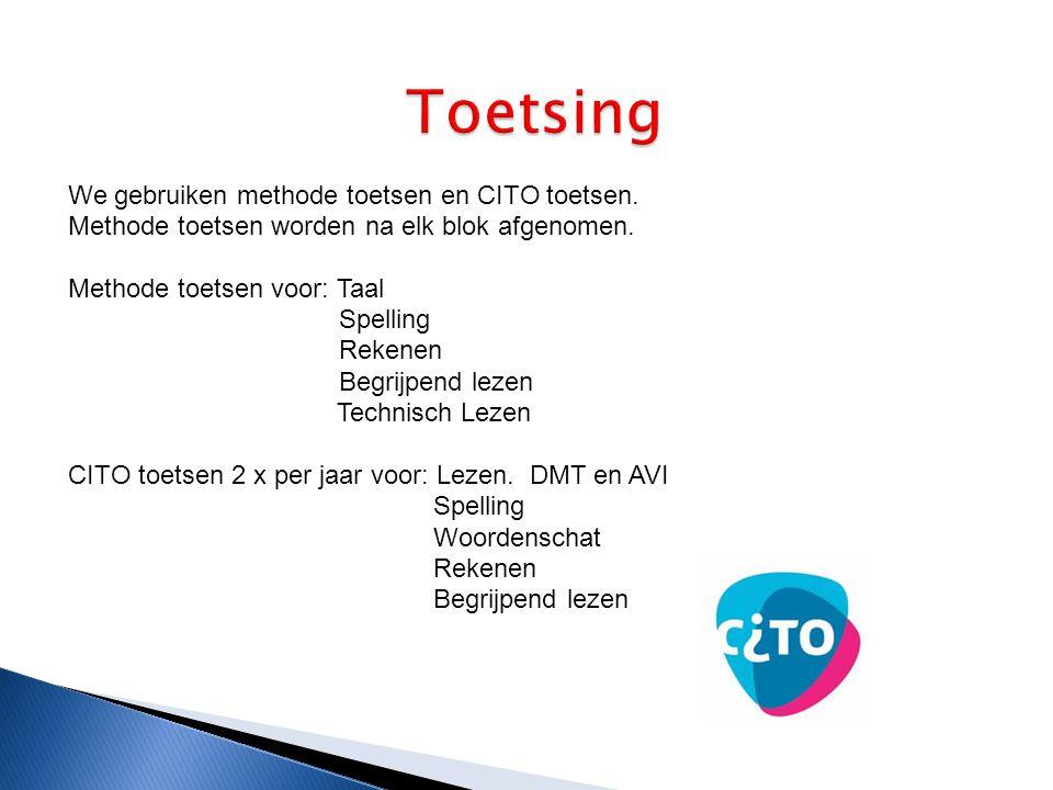 We gebruiken methode toetsen en CITO toetsen.Methode toetsen worden na elk blok afgenomen.