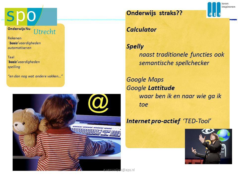 Onderwijs Nu Rekenen 'basis'vaardigheden 'basis'vaardighedenautomatiserenTaal 'basis'vaardigheden spelling en dan nog wat andere vakken... Onderwijs straks?.
