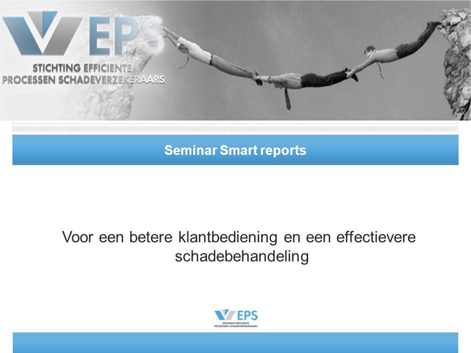 Seminar Smart reports Voor een betere klantbediening en een effectievere schadebehandeling