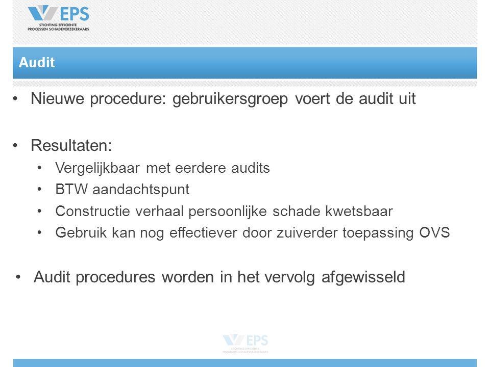 Nieuwe procedure: gebruikersgroep voert de audit uit Resultaten: Vergelijkbaar met eerdere audits BTW aandachtspunt Constructie verhaal persoonlijke schade kwetsbaar Gebruik kan nog effectiever door zuiverder toepassing OVS Audit procedures worden in het vervolg afgewisseld Audit