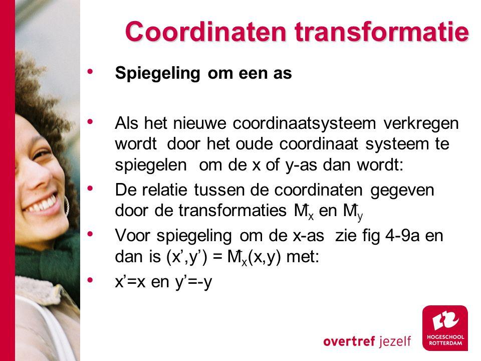 Spiegeling om een as Als het nieuwe coordinaatsysteem verkregen wordt door het oude coordinaat systeem te spiegelen om de x of y-as dan wordt: De rela